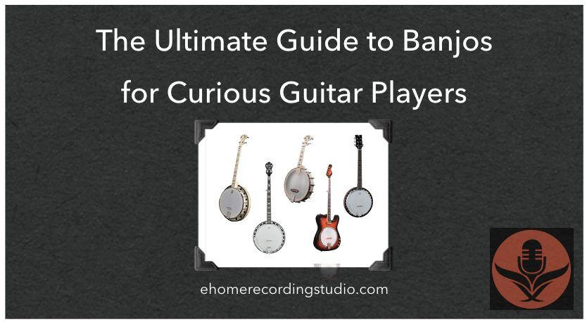 The Ultimate Guide to Banjos for Curious Guitar Players  https:// ehomerecordingstudio.com/best-banjos/  &nbsp;  <br>http://pic.twitter.com/4OsnNSO6St