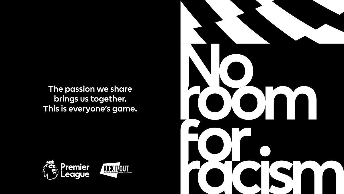 With end-to-end action and wall-to-wall drama. There is no room for racism. Anywhere. On and off the pitch. In and out of stadiums. – It's great to see the launch of the Premier League anti-racism campaign. – More to come. – #noroomforracism #thisiseveryonesgame #premierleague