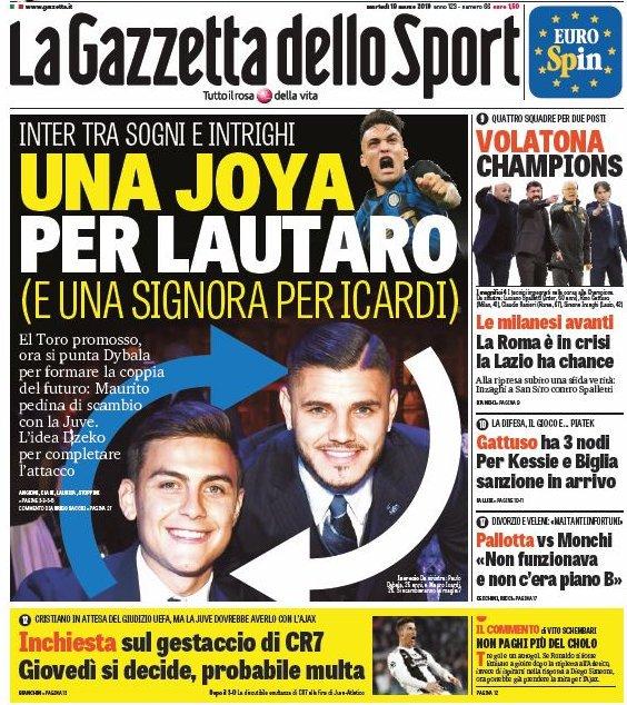 La Gazzetta dello Sport  tiene en su portada la posibilidad de un intercambio entre Dybala-Icardi