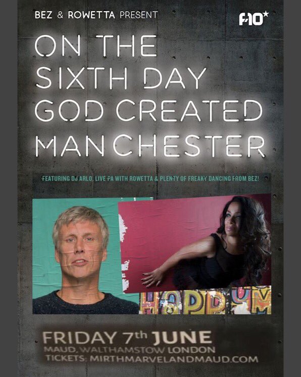 London Calling! June 7th Bez + Rowetta  present: ON THE 6TH DAY GOD CREATED MANCHESTER at Mirth, Marvel & Maud, Walthamstow, London. @MirthMarvelE17  Tickets on sale now from: https://mirthmarvelandmaud.com/event/bez-rowetta-happy-mondays-on-the-6th-day-god-created-manchesters/…