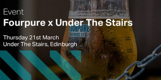 Image for Free this Thursday? Well you'll wish you are, cos we're up in #Edinburgh at #UnderTheStairs for a #TapTakeover There will be Fourpure goodies being given away plus a can tasting. We'll be pouring brand newies Hummingbird, Driftwood, and Mornington. See yo