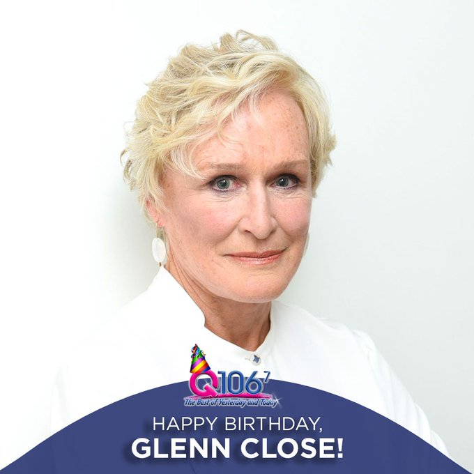 She may have been robbed of an Oscar, but she\s still a star! Happy Birthday, Glenn Close!