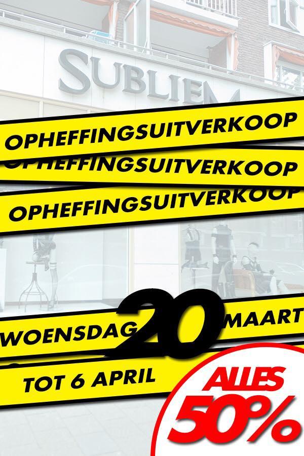 Subliem in Rotterdam sluit haar deuren, daarna kun je alleen nog online bij ons shoppen! Daarom hebben wij van woe 20 maart t/m za 6 april OPHEFFINGSUITVERKOOP  #opheffingsuitverkoop #korting #sale #subliemobeyyourdesire