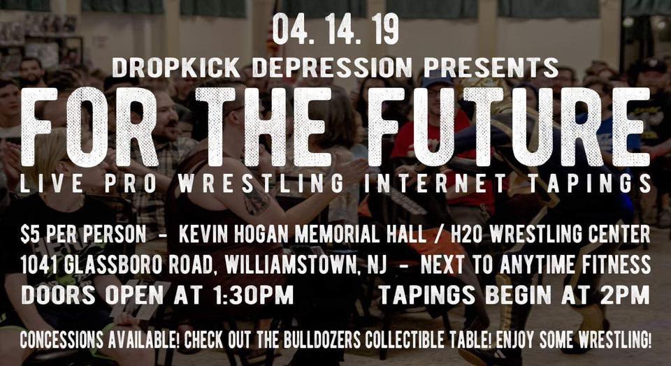 Dropkick Depression For the Future returns to Williamstown NJ on 04/14/19. The most intimate pro wrestling experience. Stand up against the ring, interact with wrestlers, and enjoy a full card of action! Only $5! Matches are always a mystery!