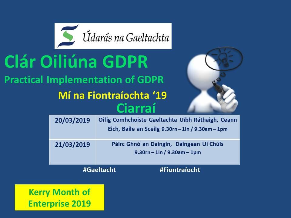 Clár Oiliúna GDPR - Ceardlann GDPR dírithe ar ghnóthaí beaga á reáchtáil ag @UdarasnaG Inniu, 20/03 & amárach 21/03 / Practical Implementation of GDPR – A workshop for small businesses with @UdarasnaG today, 20/03 & tomorrow 21/03  #Gaeltacht #Fiontraíocht