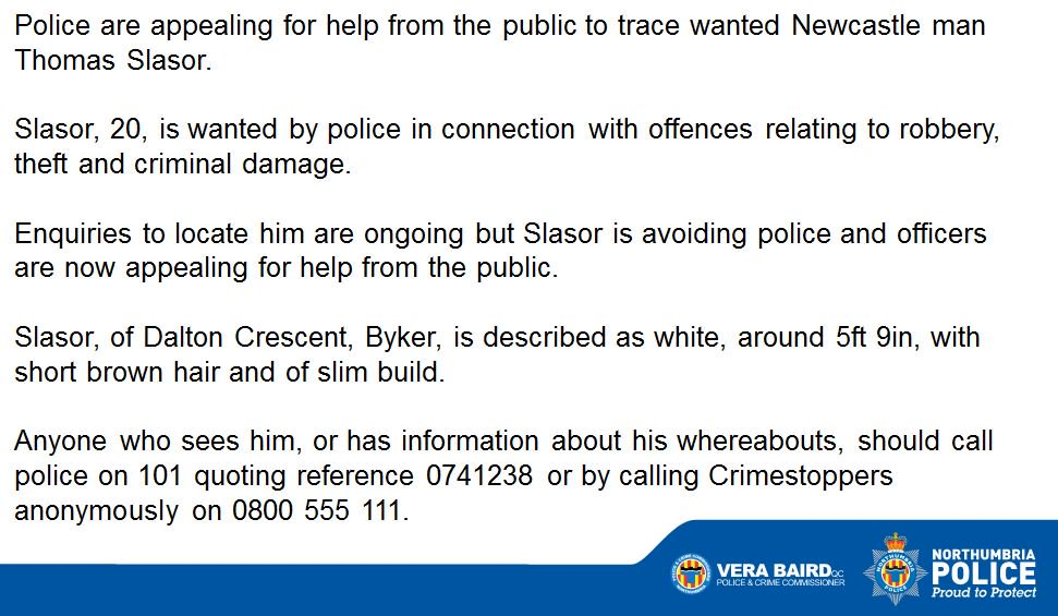 Can you help officers find #Newcastle man Thomas Slasor? Police are appealing for help from the public to trace him as he is wanted in connection with robbery, theft and criminal damage