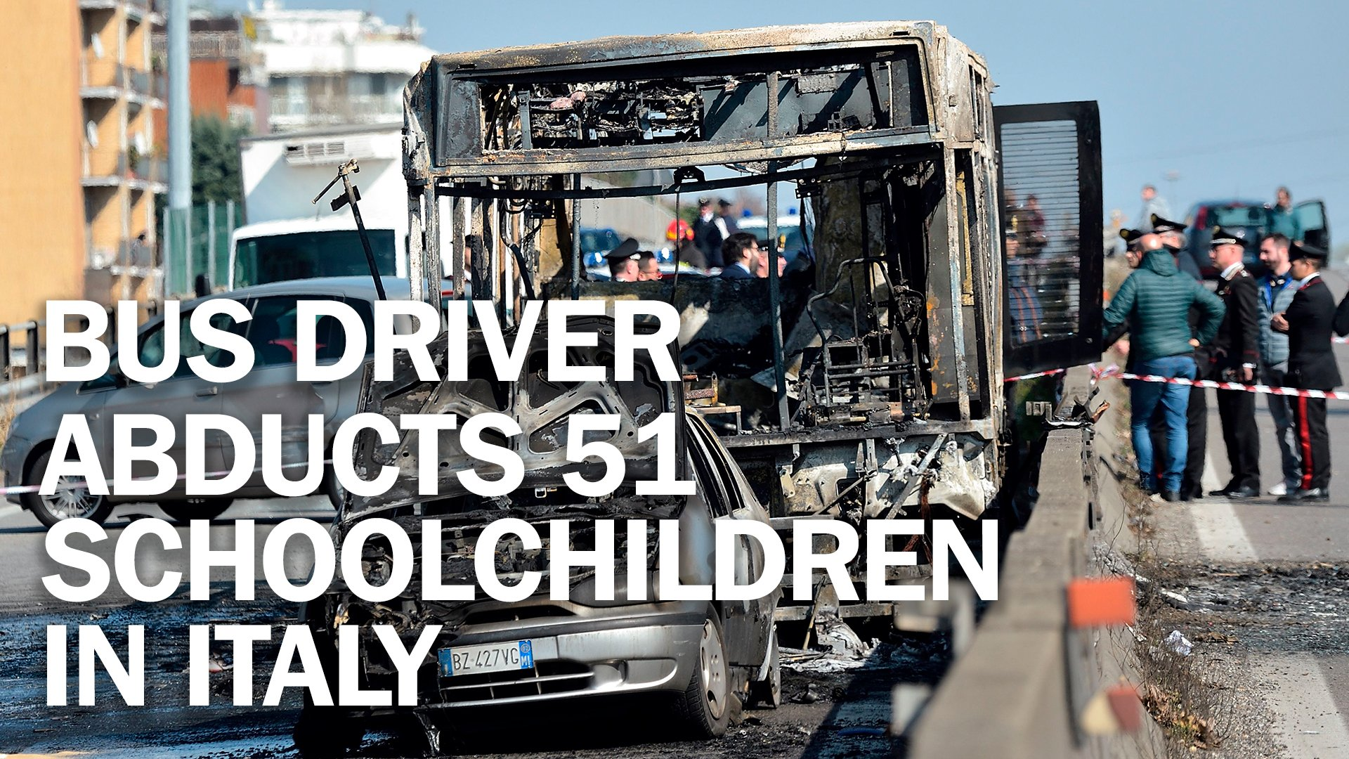 'No one will survive today.' Bus driver abducts 51 schoolchildren in Italy https://t.co/I8tftx4iN2 https://t.co/EaTeOHoOEl