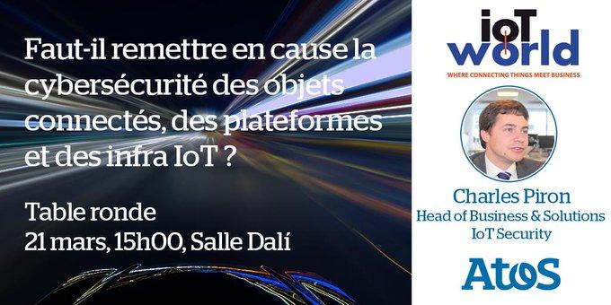 Retrouvez @PironCharles qui participera à une table ronde sur la sécurité de l'#IoT aujourd...