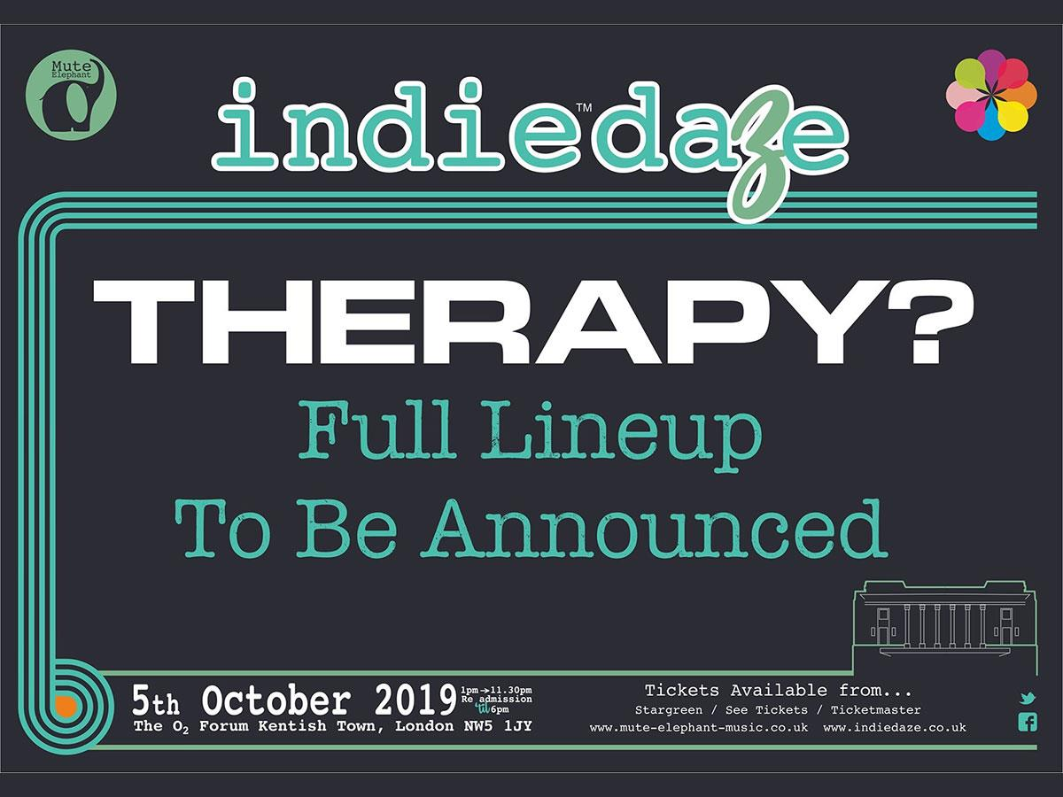 New show!  @IndieDazeTM Featuring @therapyofficial Saturday 5th October @O2ForumKTown Tickets on sale 10am tomorrow! Book tickets here: https://t.co/qvRCVfHV1e https://t.co/4CJ6NJj7b8