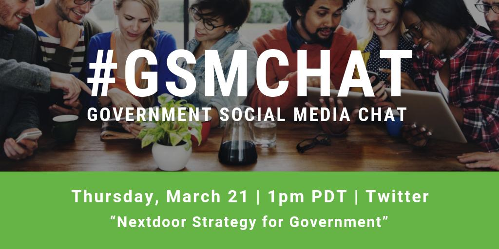 "Join us today for #gsmchat at 1pm PDT as government social media professionals discuss ""#Nextdoor Strategy for Government."" #localgov #stategov #lesm #smem #gov20 #gsmo"
