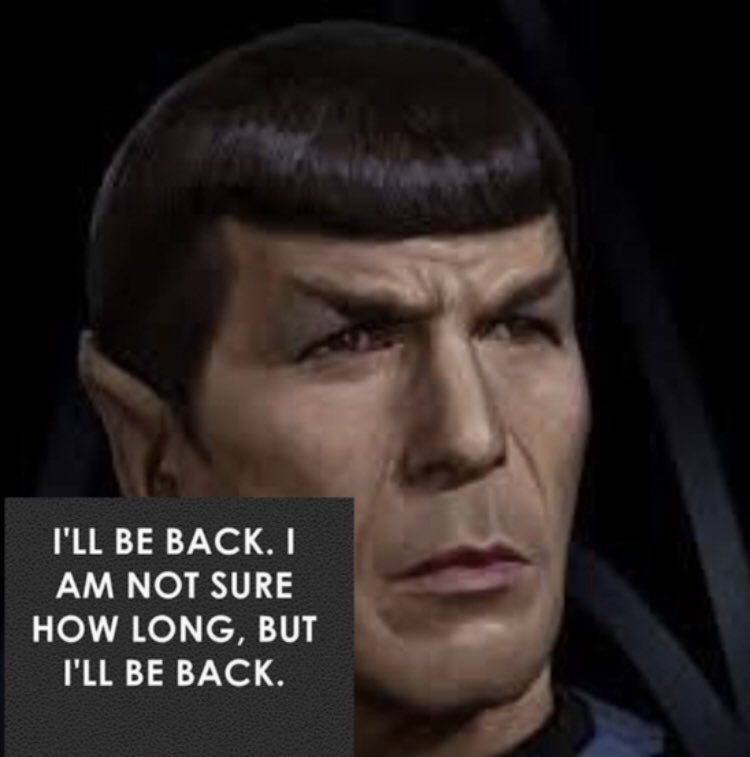RT @SpockResists: I Will Be Back 🖖 https://t.co/UBISH8Kih7