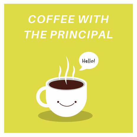 We would love to hear suggestions and feedback at our next Coffee with the Principal! Please join us on Tuesday, March 26th at 8:30 AM or 5:00 PM.