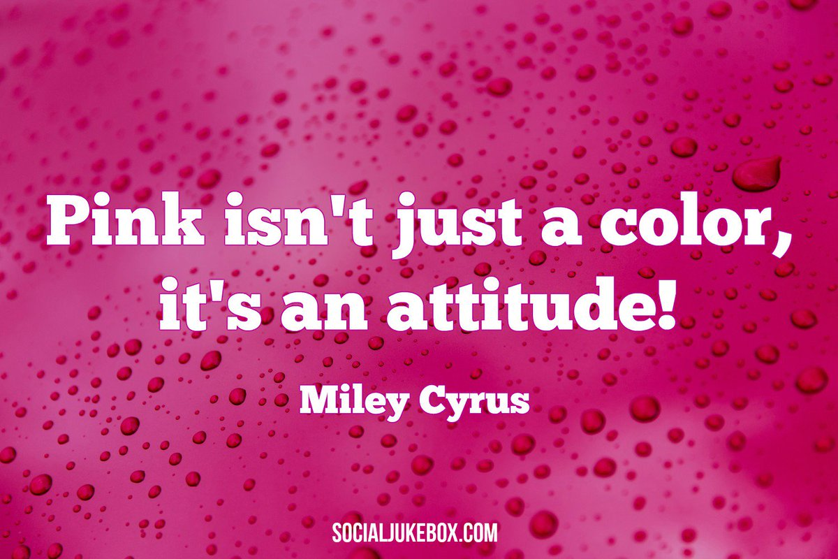 Pink isn't just a color, it's an attitude! Miley Cyrus #quote