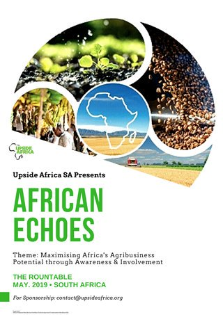 Presenting the African Echoes series by Upside Africa. Agribusiness and AgriTech will be in discussion. SAVE THE DATE - May 2019 #AfricanEchoesByUpsideAfrica  #CreatingOurAfrica<br>http://pic.twitter.com/6F5DiwjAm4