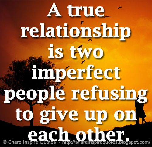 share inspire quotes s tweet a true relationship is two