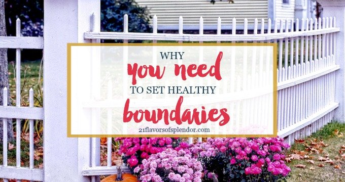 Healthy boundaries are not to restrict or stifle our relationships, but for their benefit. #boundaries #relationships #parenting #marriageadvice #selfcare https://21flavorsofsplendor.com/set-healthy-boundaries/…