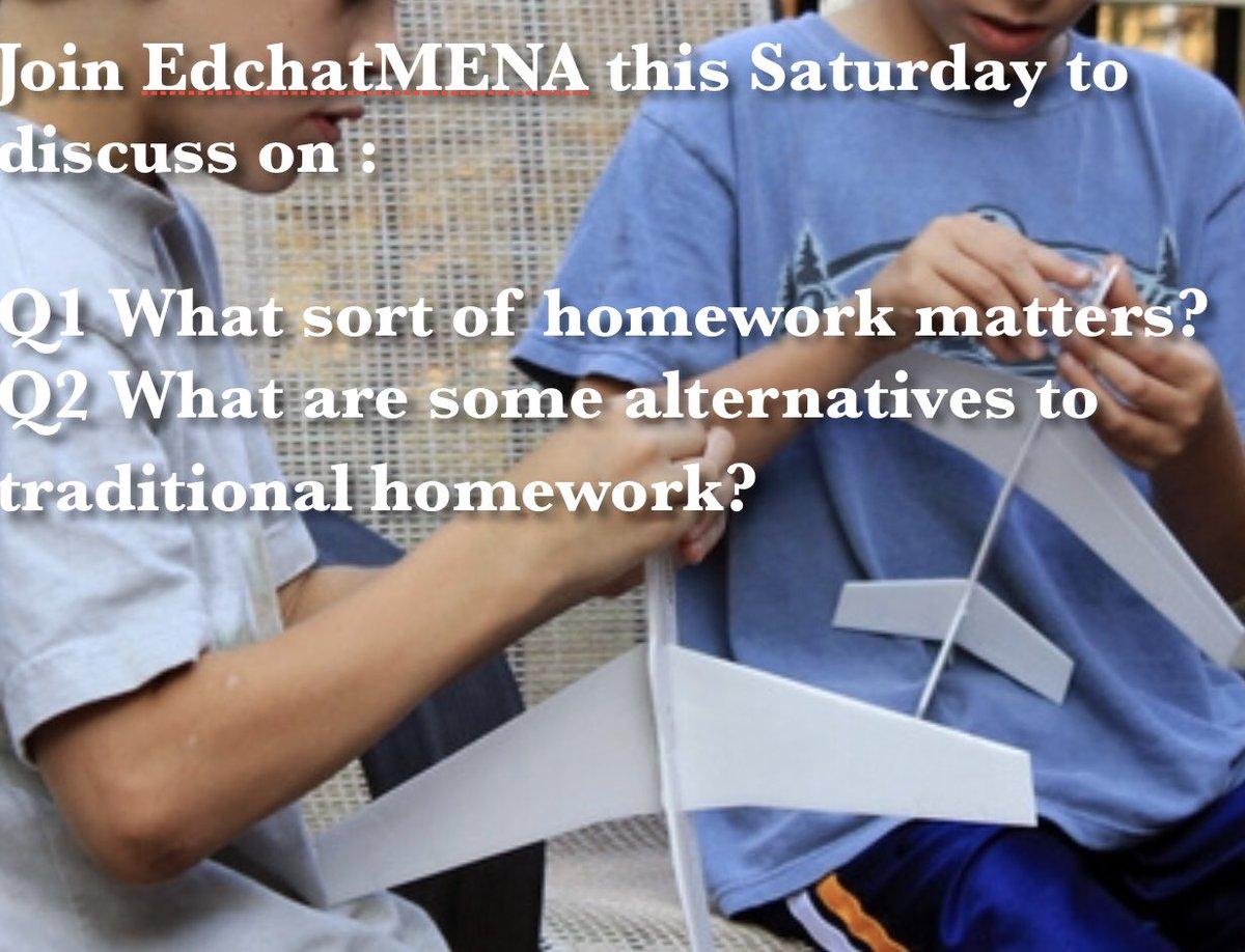Join #edchatmena and @bashaierk to discuss on #homework alternatives @Dimayousef @Sajidaalbashir1 @aaronmshelby @luke_meinen_ @MsMarlaHunter @LindaEdwardsi @thisisakiliao @sheebaajmal @aaronmshelby @bergindubai @esther_GachB @Jon_M_Bailey @steph_bernier01 @BSMEorg