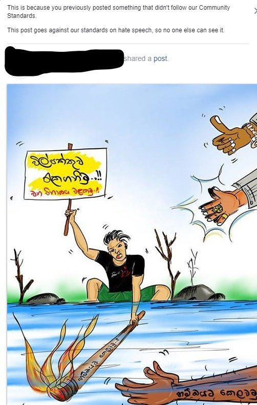 Hello, @facebook, I would like to know how come this cartoon falls under hate speech but the majority of the #SaveWilpattu campaign posters are not? Do you have anyone who has at least basic knowledge or understanding of the #Sinhala phrases & their use? #Facebook #HateSpeach