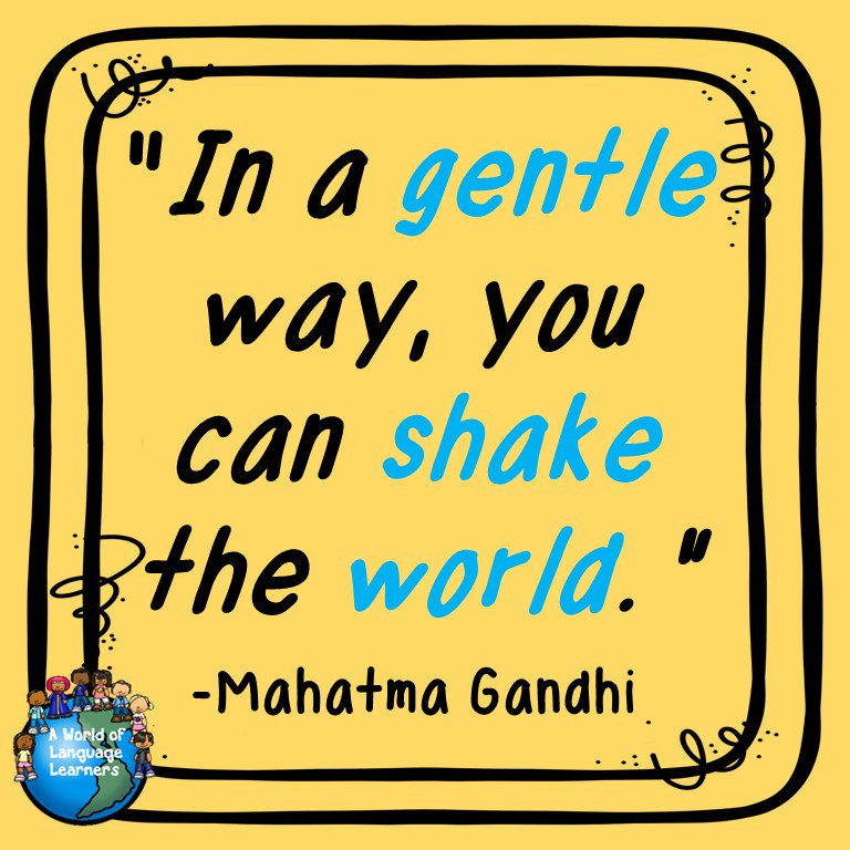 "Motivational Monday- ""In a gentle way, you can shake the world."""
