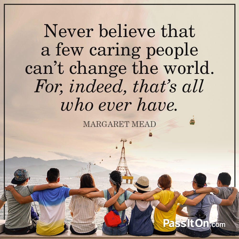 """""""Never believe that a few caring people can't change the world. For, indeed, that's all who ever have."""" —Margaret Mead (1902-1978) Cultural Anthropologist  #caring #passiton #dailyquotes #qotd #changetheworld #caringquotes #motivationalquotes #inspirationalquotes<br>http://pic.twitter.com/im6Suro5NS"""