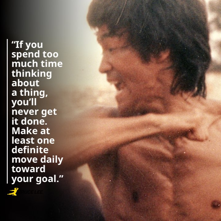 """""""If you spend too much time thinking about a thing, you'll never get it done. Make at least one definite move daily toward your goal."""" #BruceLee . #TakeAction #Momentum #MartialArtist #ArtistOfLife #JeetKuneDo https://t.co/V508FoxkRB"""