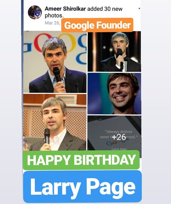 HAPPY BIRTHDAY LARRY PAGE  FOUNDER OF GOOGLE