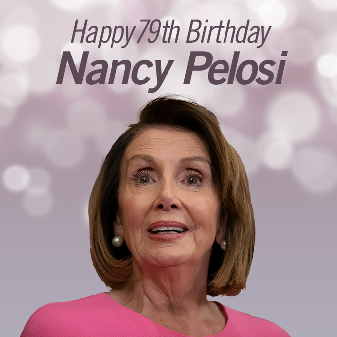 Happy birthday to House Speaker Nancy Pelosi who turns 79 today!