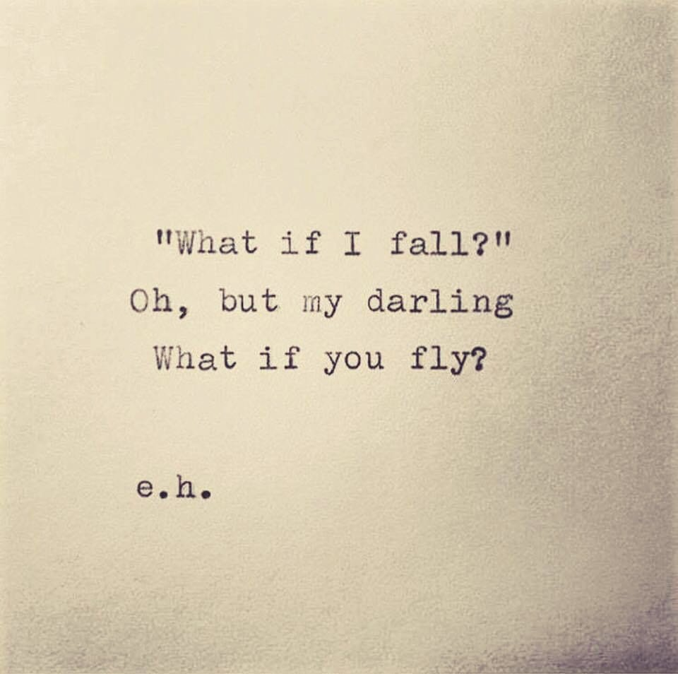 Oh, but my darling What if you fly?