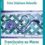 [LIVRE] Franciscains d'hier et d'aujourd'hui au Maroc 📚  Franciscain lui-même, installé dans la médina de Meknès, le frère Stéphane Delavelle a choisi quelques grandes figures pour retracer huit siècles de présence de son ordre au Maroc. https://t.co/ynhvbrMOJ3