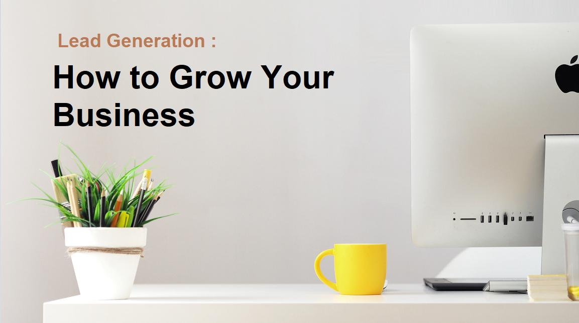 How to Grow your Business - Lead Generation