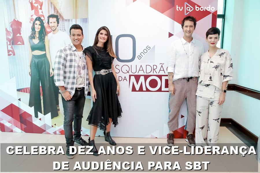 RT @tvabordo: #esquadraodamoda  celebra dez anos e vice-liderança para @SBTonline https://t.co/7qwxahl0Lu https://t.co/r3cN1AflNh