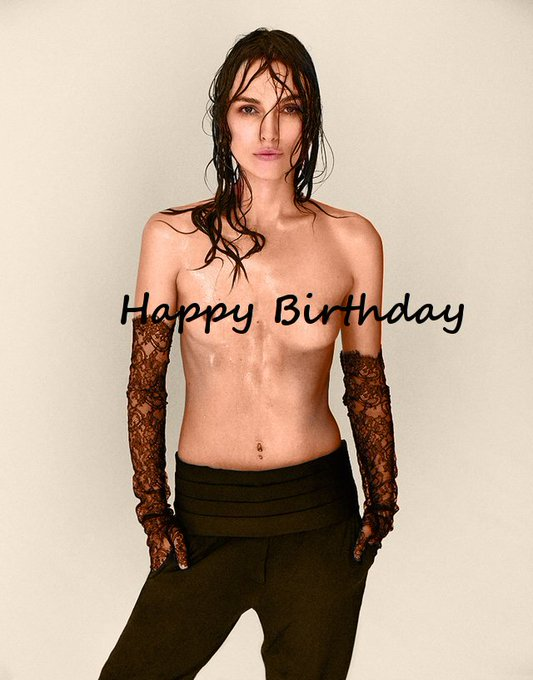 Happy Birthday to one of my Queens Keira Knightley <3