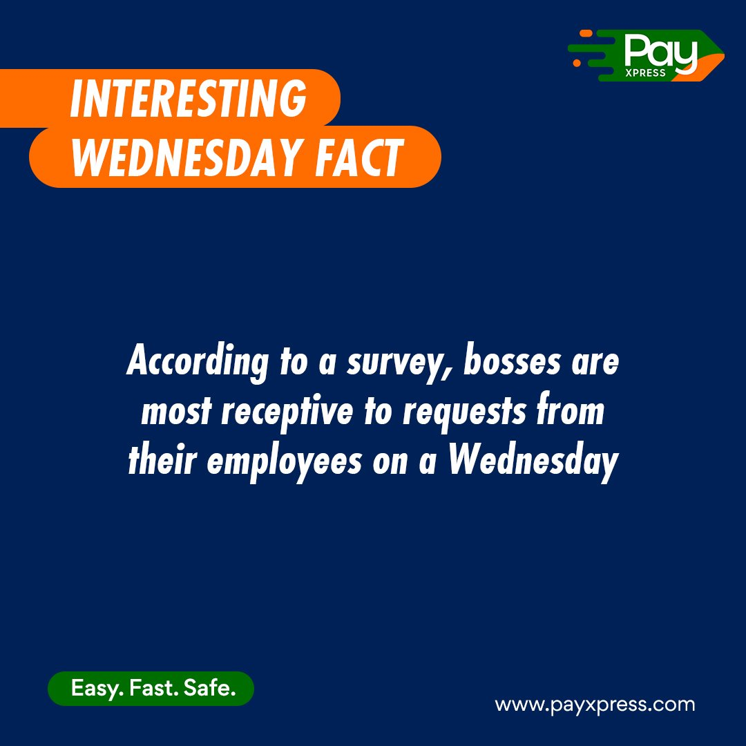 According to a survey, bosses are most receptive to requests from their employees on a Wednesday. So, are you thinking what I'm thinking?😉#Wednesday #WednesdayMotivation #wednesdaythoughts #PayXpress #Fintech #Easy #Fast #Safe
