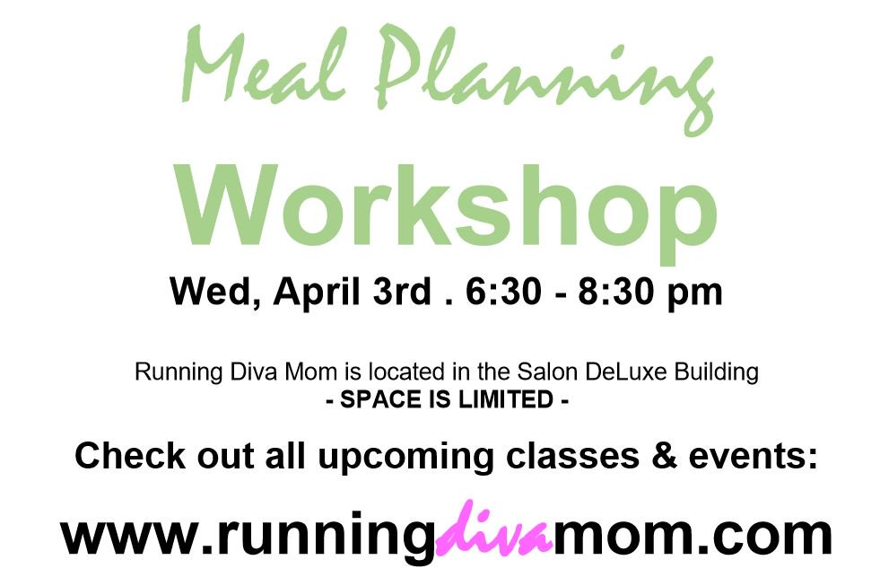 You Asked For It!! The Next Meal Planning Workshop Is Scheduled For Next  Week ...... Https://runningdivamom.com/upcoming Classes U2026