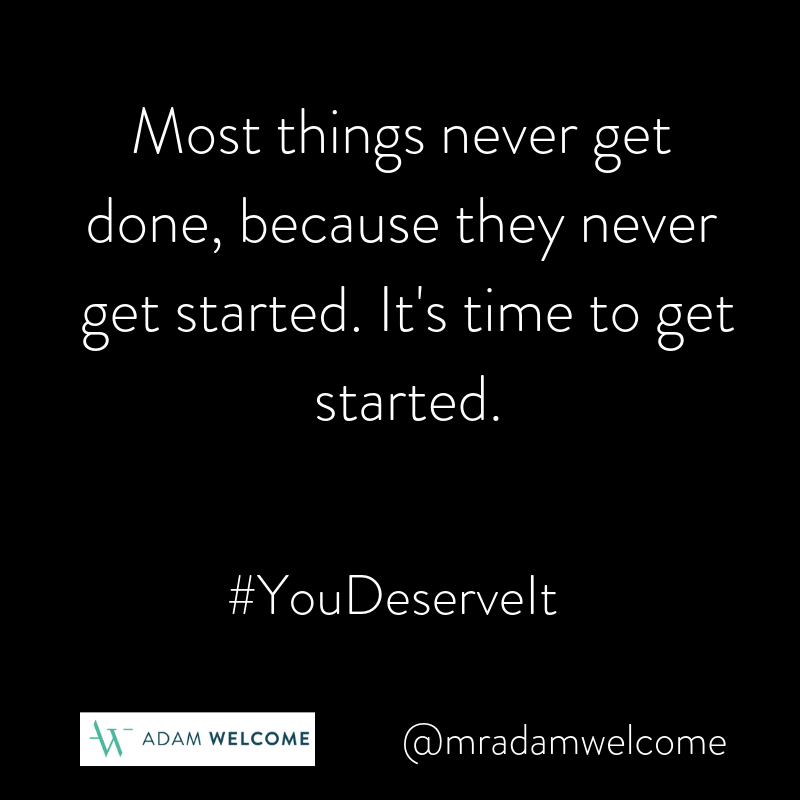 Most things never get done, because they never get started. It's time to get started. . . #YouDeserveIt #ThursdayMotivation #ThursdayThoughts #edchat #tlap