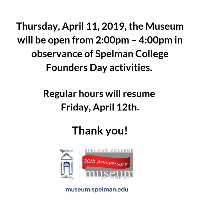 TODAY, Thursday, April 11, 2019, @spelmanmuseum will be open from 2:00pm – 4:00pm in observance of @SpelmanCollege Founders Day activities. Regular hours will resume Friday, April 12th.  #SpelMuse #FineArt #Art #SpelmanCollege #FoundersDay #ReminisceWithSpelman