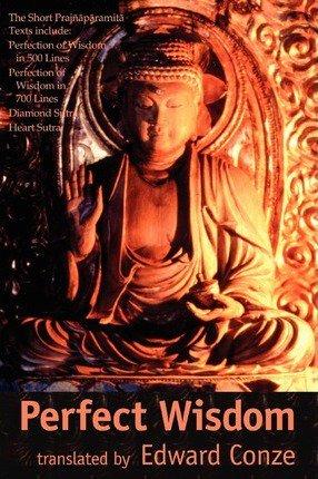 'Perfect Wisdom: The Short Prajnaparamita Texts' translated byEdward Conze.