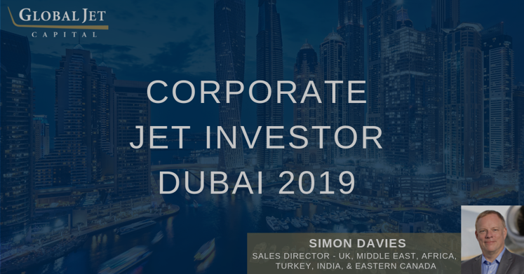 Global Jet Capital's Simon Davies will be sharing his expertise at the 2019 @CorpJetInvestor conference today in Dubai. #bizav #aviation #cjidubai