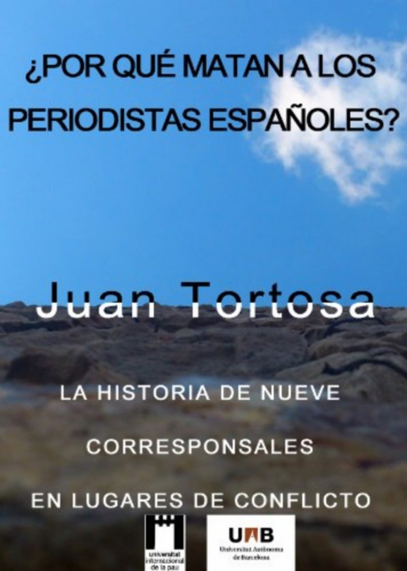 ¿Por qué #matan a los #periodistas #españoles?. La historia de 9 #corresponsales en lugares de conflicto. #Libro del #periodista Juan Tortosa @juanjtortosa #PeriodistasEnPeligro #AsesinatosDePeriodistas http://bit.ly/xmperes0 Descargar en PDF http://bit.ly/xmperes1
