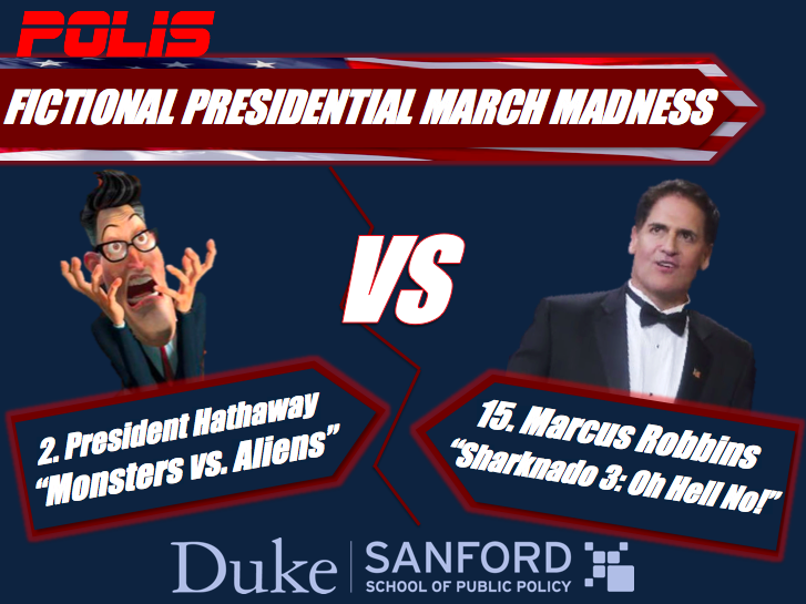 Polis Duke University On Twitter Fictional Presidential March Madness The Final Matchup And What An Epic Battle It Is Stephen Colbert S 2 Seeded President Hathaway Monsters Vs Aliens Vs Mark Cuban S 15 Seeded
