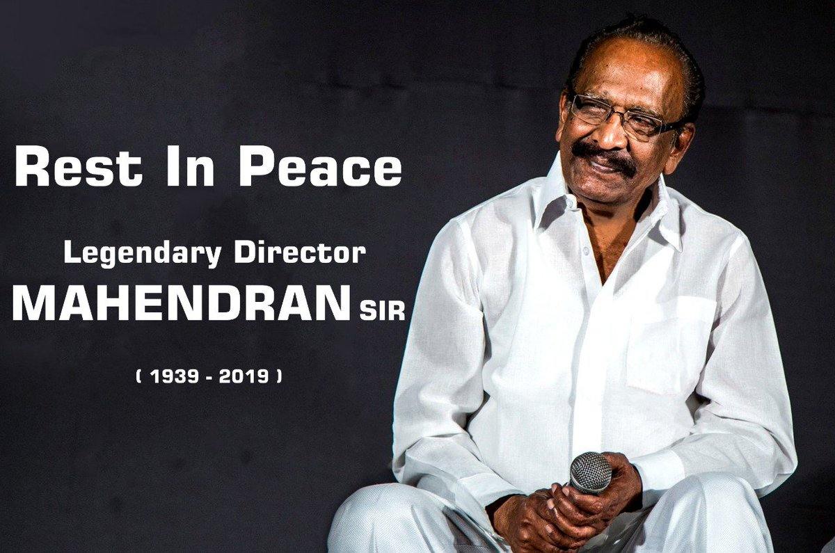 "Its Deeply Saddening To Hear The Demise Of Legendary FilmMaker Mahendran Sir ,   "" Your Films Are Memories For Us ""   #RipMahendran Sir 🙏"