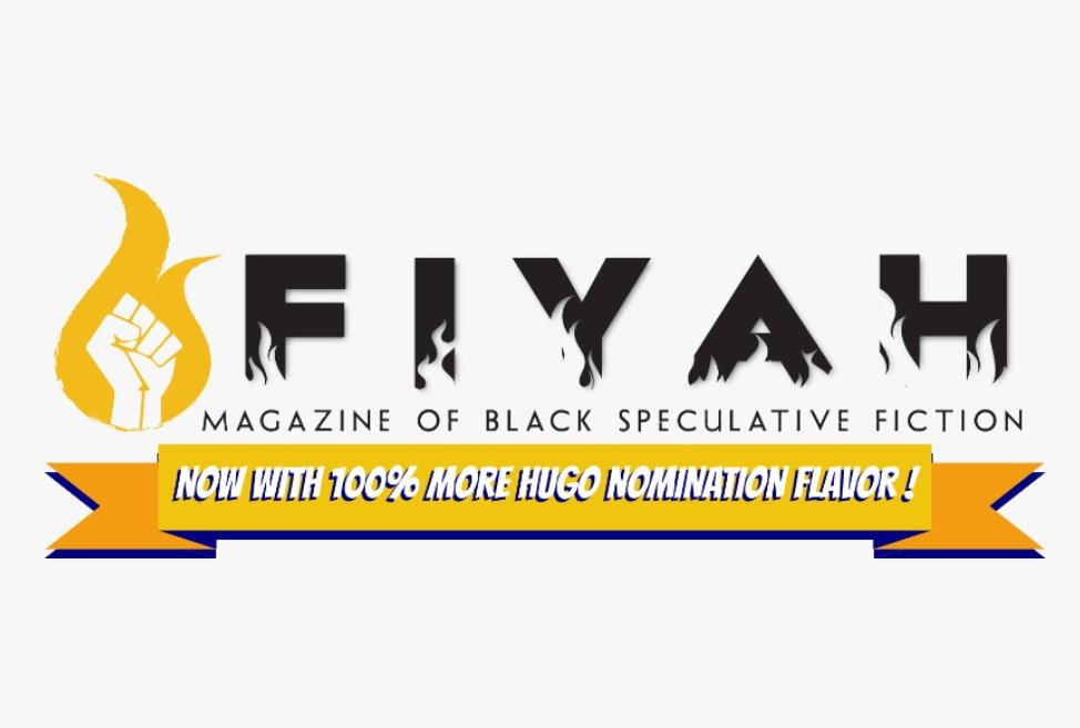 "The logo of FIYAH Magazine of Black Speculative Fiction, with a yellow banner beneath which reads, ""Now with 100% More Hugo Nomination Flavor!"""