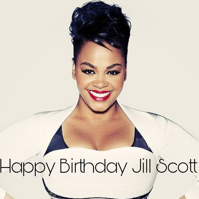 Happy Birthday Jill Scott.
