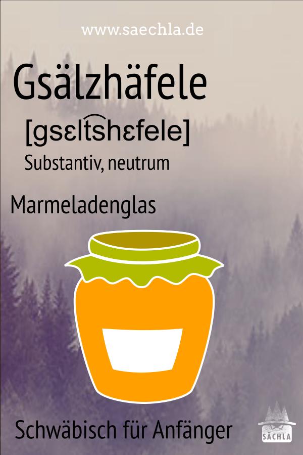 Saechla On Twitter Gsalzhafele Marmeladenglas Schwabisch Fur
