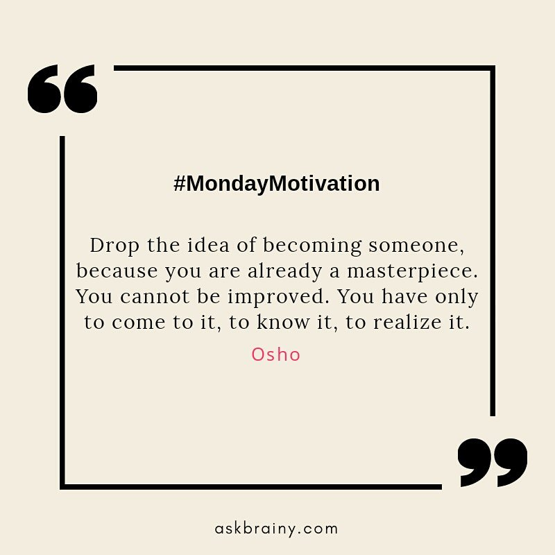 #quotesoftheday #motivationalquotes #quotes #goodquotes #osho #life #philosophy #sprituality #existance #askbrainy