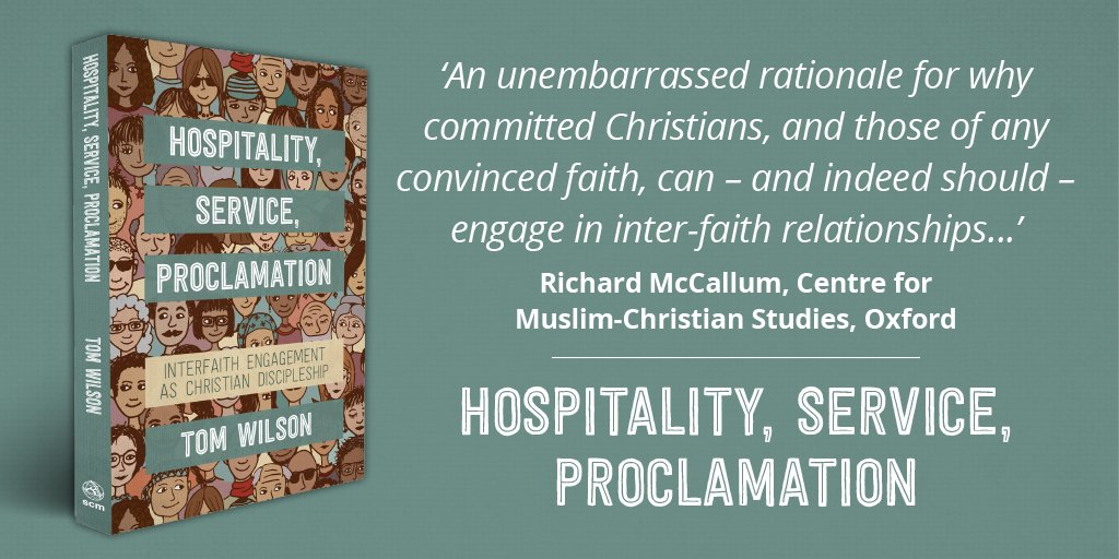#Hospitality, Service, #Proclamation seeks to demystify the #interfaith project. @revtomwilson argues that rather than a threat to churches, interfaith dialogue is an important tool for discipleship.  Out 30 April. Pre-order now https://bit.ly/2D00q3U