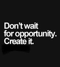 Go out and create your opportunity! #MotivationMonday