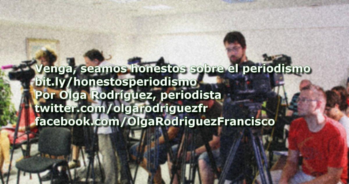 Venga, seamos #honestos sobre el #periodismo. Por Olga Rodríguez @olgarodriguezfr, #periodista. #ManipulaciónMediática #AutoCensura #InformaciónSesgada #Represión #DerechoALaInformación http://bit.ly/honestosperiodismo…