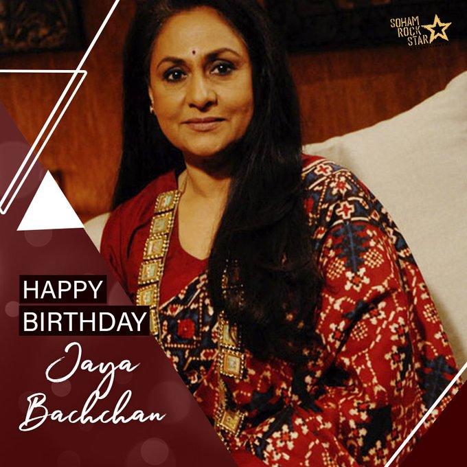 Wishing Jaya Bachchan  a very Happy Birthday.