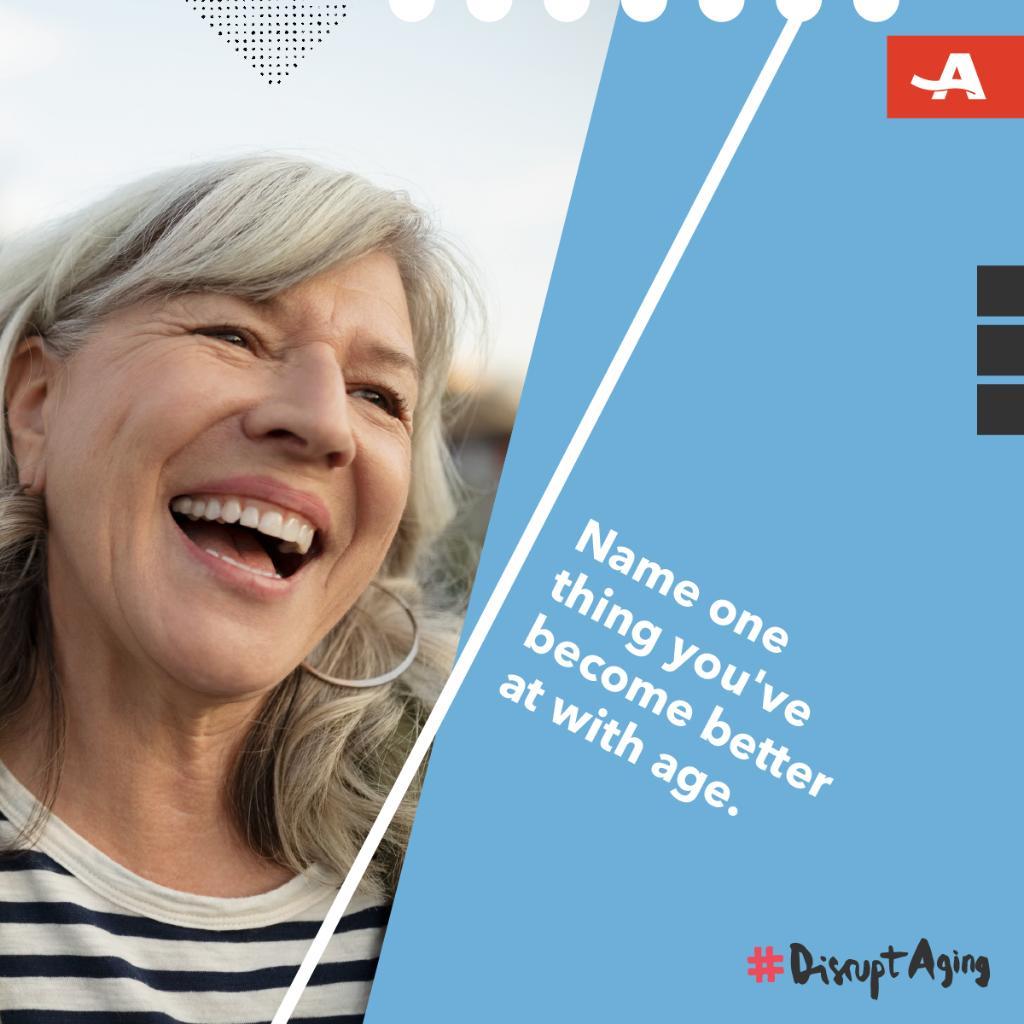Aging is amazing. #DisruptAging